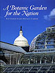 A Botanic Garden for the Nation: The United States Botanic Garden (ePub eBook) ISBN: 9780160869129 for out-of-print ISBN: 9780160767722