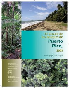 El Estado de los Bosques en Puerto Rico - The State of the Forests in Puero Rico