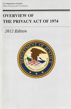 Overview-of-the-Privacy-Act-of-1974-2012-Edition-9780160914461