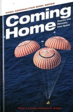 Coming Home: Reentry and Recovery From Space ISBN: 9780160910647