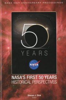 NASA's First 50 Years: Historical Perspectives; NASA 50 Anniversary Proceedings ISBN: 9780160849657