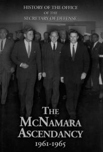 History of the Office of the Secretary of Defense: The McNamara Ascendancy, 1961-1965 (eBook) John F. Kennedy isbn 999-000-55551-6