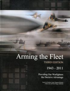 Arming the Fleet: 1943-2011, Providing Our Warfighters the Decisive Advantage ISBN: 9780160917127 by Naval Air Warfare Center Weapons Division  NAWCWD Available from GPO Bookstore.Gpo.gov
