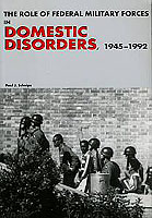 Role of Federal Military Forces in Domestic Disorders, 1945-1992 ISBN: 0-16-072361-2 and 0-16-072364-7