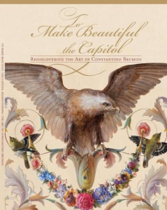 To Make Beautiful the Capitol: Rediscovering the Art of Constantino Brumidi, 2013 edition, ISBN: 9780160921001