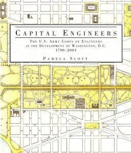 Capital Engineers: The US Army Corps of Engineers and the Development of Washington DC, 1790-2004 ISBN: 9780160795572