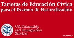 Spanish-Civics-Flash-Cards-for-US-naturalization-test Tarjetas de Educación Cívica ISBN 9780160902048 Available from the US Government Bookstore at http://bookstore.gpo.gov