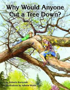 Why-would-anyone-cut-a-tree-down? by US Forest Service ISBN: 9780160916267