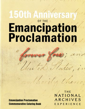 National Archives 150th Anniversary of the Emancipation Proclamation: Commemorative Children's Book: Forever Free ISBN: 9780160916342