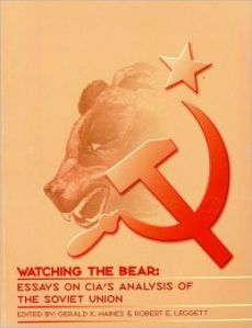 Watching the Bear: Essays on CIA's Analysis of the Soviet Union- ISBN 9780160679544