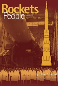ISBN 9780160895593 Rockets and People: NASA History Series Volume IV: The Moon Race (from a Soviet rocket designer's perspective)
