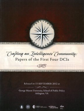 Crafting an Intelligence Community-Papers of the First-4-DCIs ISBN 9780160920523