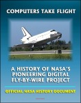 Computers Take Flight: A History of NASA's Pioneering Digital Fly-by-wire Project ISBN: 9780160914423