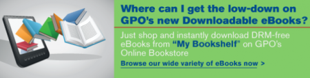 Shop GPO's extensive selection of all DRM-free Federal ebooks.