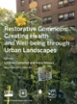 Restorative Commons: Creating Health and Well-Being Through Urban Landscapes ISBN: 9780160864162