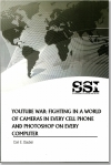 YouTube War: Fighting in a World of Cameras in Every Cell Phone and Photoshop on Every Computer by US Army War College & Strategic Studies Institute