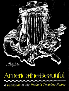 America the Beautiful: A Collection of the Nation's Trashiest Humor with comic strips about solid waste or trash