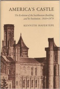 America's Castle: the evolution of the Smithsonian Building and its institution, 1840-1878