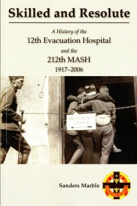 Skilled and Resolute: A History of the 12th Evacuation Hospital and the 212th MASH, 1917-2006 ISBN: 9780160922534